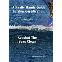 A Really Handy Guide to Ship Certification Part 4: Keeping the Seas Clean