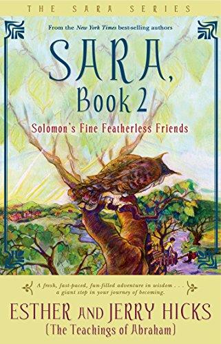 Sara, Book 2: Solomon's Fine Featherless Friends: Bk. 2 por Esther Hicks