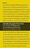 Handbuch gegen Vorurteile: Von Auschwitzlüge bis Zuwanderungstsunami