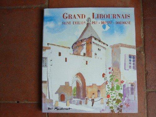 Grand Libournais, Saint-Emilion, Isle, Dronne, Dordogne