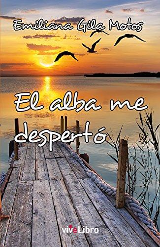 El alba me despertó por Emiliana Gila Motos