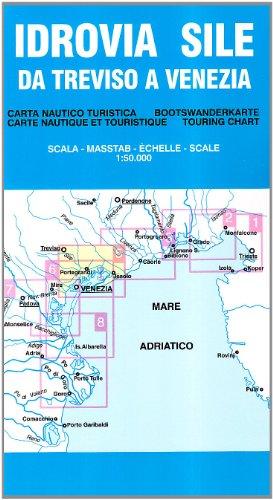 Idrovia Sile. Da Treviso a Venezia 1:50.000 (Carte nautico-turistiche)