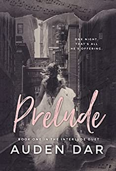 Prelude: Book One in The Interlude Duet by [Dar, Auden]