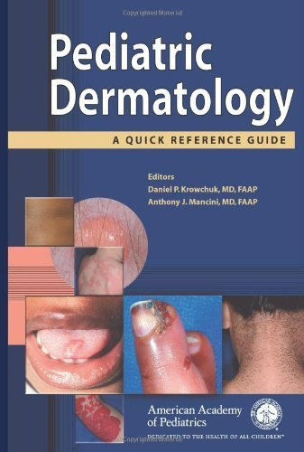 Pediatric Dermatology: A Quick Reference Guide by American Academy of Pediatrics Section on Dermatalogy (2006) Paperback