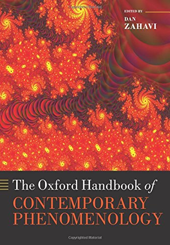 The Oxford Handbook of Contemporary Phenomenology (Oxford Handbooks)