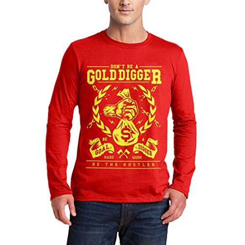 A235MLSTR Herren Langarm T-Shirt Gold Digger Quotes Don't Be A Goal Hard Work The Hustler Motivational Classic Retro(Small,Red)