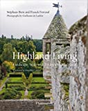 Highland Living: Landscape, Style, and Traditions of Scotland