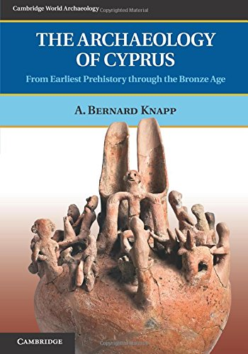 The Archaeology of Cyprus (Cambridge World Archaeology)