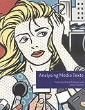 Analysing Media Texts (Volume 4) (Issues in Cultural/Media Studi)