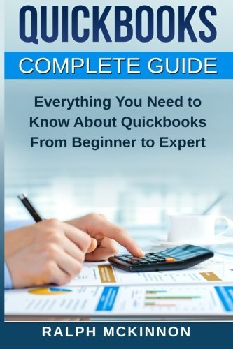 quickbooks-the-quickbooks-complete-beginners-guide-learn-everything-you-need-to-know-to-keep-your-bo
