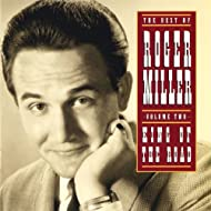 The Best Of Roger Miller Volume Two: King Of The Road
