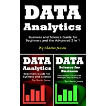 Data Analytics: Business and Science Guide for Beginners and the Advanced 2 in 1 (English Edition)