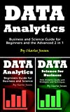 Data Analytics: Business and Science Guide for Beginners and the Advanced 2 in 1