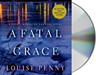 A Fatal Grace: A Chief Inspector Gamache Novel by Louise Penny par Louise Penny