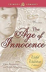 The Age of Innocence: The Wild and Wanton Edition Volume 1 (Crimson Romance)