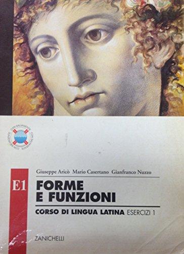 Forme e funzioni. Corso di lingua latina. Esercizi. Con espansione online. Per i Licei e gli Ist. Magistrali: 1