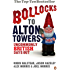 Bollocks to Alton Towers: Uncommonly British Days Out