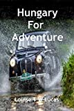 Hungary for Adventure