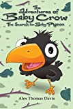 The Adventures Of Baby Crow: The Search For Baby Pigeon