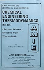 AMIE - Section (B) Chemical Engineering Thermodynamics (CH-405) Chemical Engineering Solved and Unsolved Paper