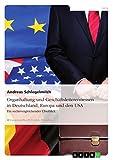 Organhaftung und Geschäftsleiterermessen in Deutschland, Europa und den USA: Ein rechtsvergleichender Überblick