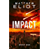 IMPACT: A Post-Apocalyptic Tale (The IMPACT Series Book 1) (English Edition)