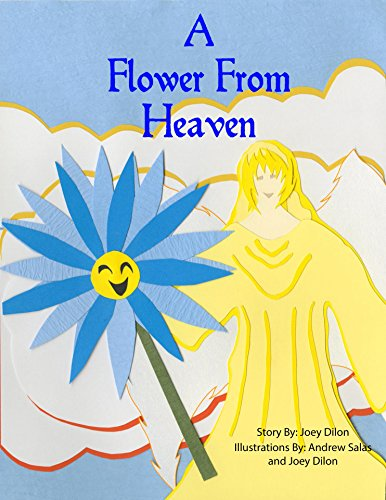 A Flower from Heaven: A little girl. An angel. And love of family. (English Edition) Little Angels Flower Girl