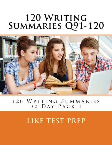 120 Writing Summaries Q91-120: 120 Writing Summaries 30 Day Pack 4: Volume 4