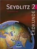 Seydlitz Erdkunde/Geographie - Sekundarstufe I - Neubearbeitung: Seydlitz Erdkunde - Ausgabe 1997 für Berlin, Brandenburg, Mecklenburg-Vorpommern, Sachsen, Sachsen-Anhalt und Thüringen: Schülerband 2
