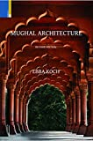 Mughal Architecture: An Outline of it's History and Development (1526–1858)