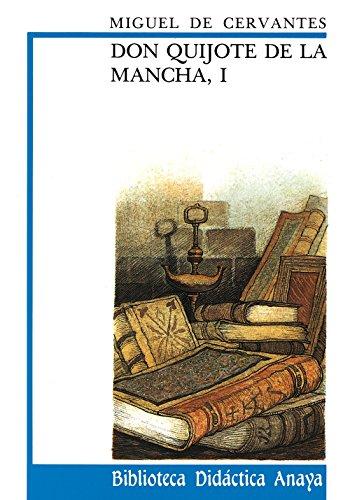 Don Quijote de La Mancha, I (Clásicos - Biblioteca Didáctica Anaya) por Miguel de Cervantes