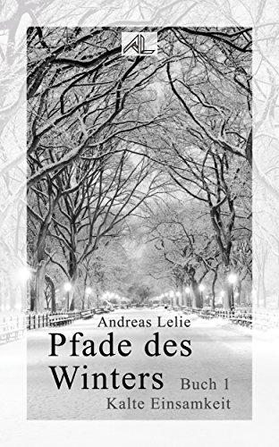 Pfade des Winters, Buch 1 - Kalte Einsamkeit