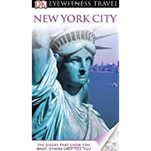 DK Eyewitness Travel Guide: New York City: Written by Eleanor Berman, 2011 Edition, Publisher: Dorling Kindersley [Paperback]