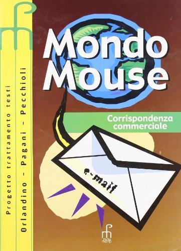 Mondo mouse. Corrispondenza commerciale. Per le Scuole superiori