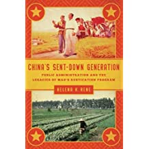 China's Sent-Down Generation: Public Administration and the Legacies of Mao's Rustication Program (Public Management and Change)