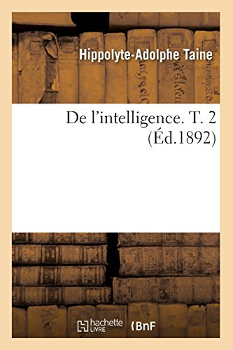 De l'intelligence. T. 2 (Éd.1892)