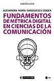 Fundamentos de métrica digital en Ciencias de la Comunicación (Manuales)