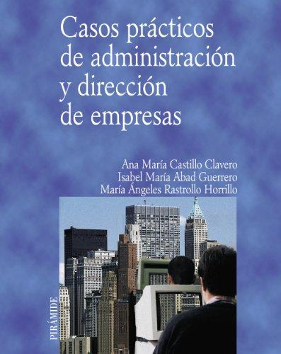 Casos prácticos de administración y dirección de empresas (Economía Y Empresa)