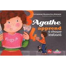 Agathe apprend à chaque instant