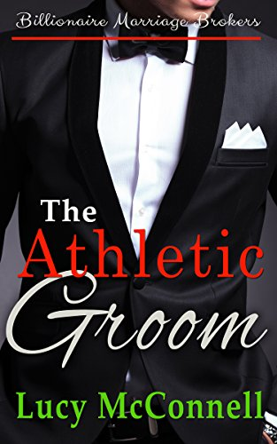 the-athletic-groom-billionaire-marriage-brokers