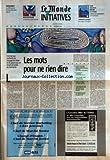 Telecharger Livres MONDE DES INITIATIVES LE MANAGEMENT LES EFFETS PERVERS DE L AUTO EVALUATION PROCHAIN DOSSIER LE REVEIL DES PROJETS DORMANTS ANNONCES CLASSEES DANS INITIATIVES METIERS DU 19 MARS L ALLIANCE DE LA GEOGRAPHIE ET DU MARKETING LES MOTS POUR NE RIEN DIRE PAR ALAIN LEBAUBE (PDF,EPUB,MOBI) gratuits en Francaise