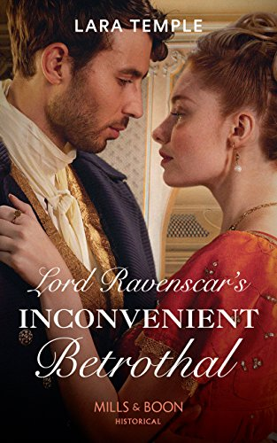 Lord Ravenscar's Inconvenient Betrothal (Mills & Boon Historical) (Wild Lords and Innocent Ladies, Book 2) by [Temple, Lara]