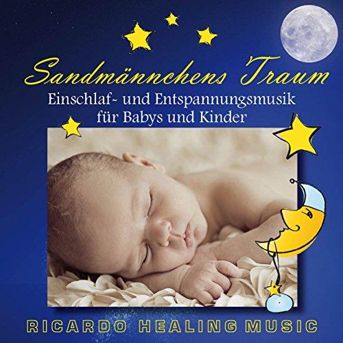 Sandmännchens Traum: Einschlaf- und Entspannungsmusik für Babys und Kinder