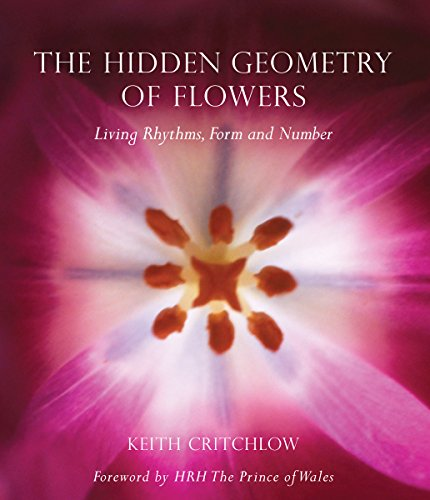 The Hidden Geometry of Flowers: Living Rhythms, Form and Number