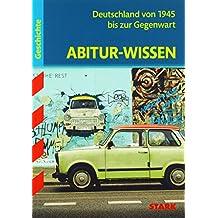 Abitur-Wissen - Geschichte - Deutschland von 1945 bis zur Gegenwart: Gymnasium. Für G8