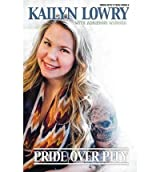 [(Pride Over Pity )] [Author: Kailyn Lowry] [Apr-2014]