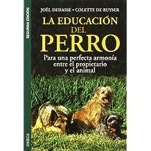 LA EDUCACION DEL PERRO (GUIAS DEL NATURALISTA-ANIMALES DOMESTICOS-PERROS)