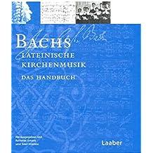 Bach-Handbuch: 7 Bde., Bd.2, Bachs lateinische Kirchenmusik