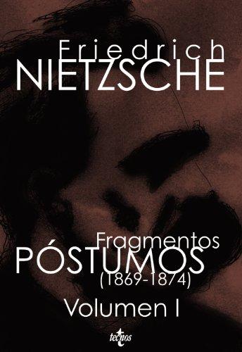 Fragmentos póstumos (1869-1874): Volumen I (Filosofía - Filosofía Y Ensayo) por Friedrich Nietzsche