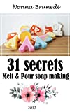 31 secrets of melt & pour soap making